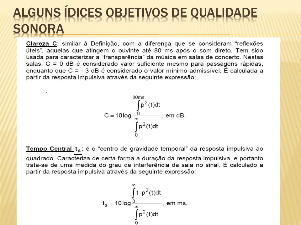 ALGUNS ÍDICES OBJETIVOS DE QUALIDADE SONORA