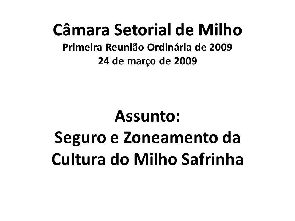 Assunto: Seguro e Zoneamento da Cultura do Milho Safrinha