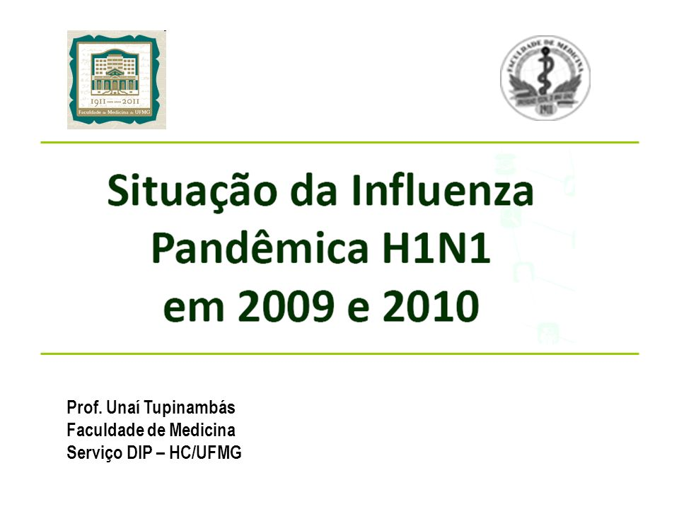 Prof. Unaí Tupinambás Faculdade de Medicina Serviço DIP – HC/UFMG