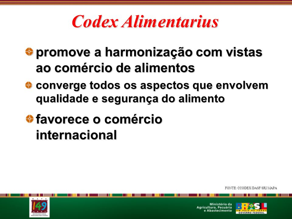 Codex Alimentarius promove a harmonização com vistas ao comércio de alimentos.