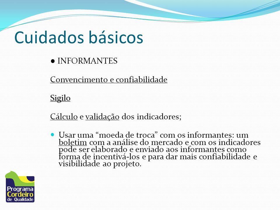 Cuidados básicos ● INFORMANTES Convencimento e confiabilidade Sigilo