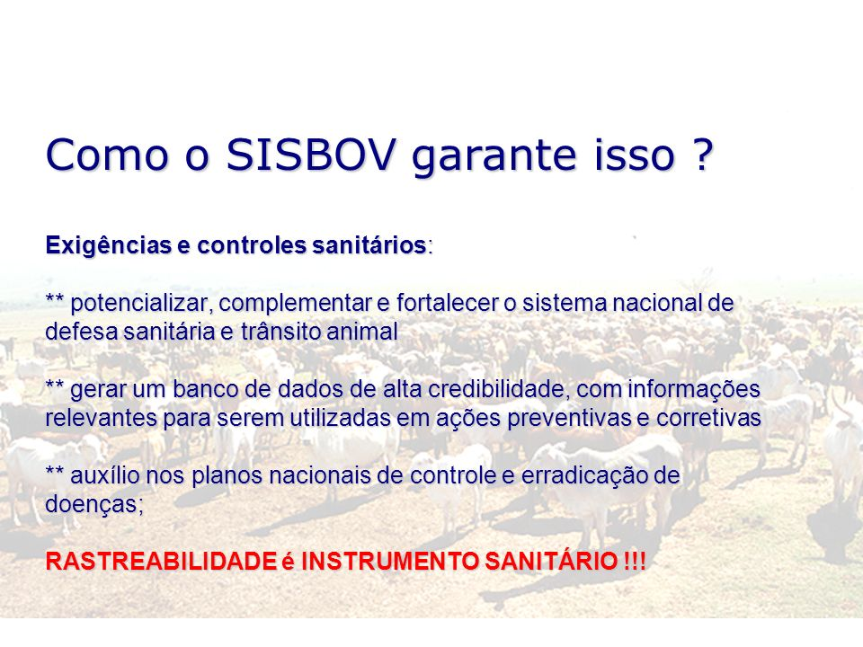Como o SISBOV garante isso. Exigências e controles sanitários: