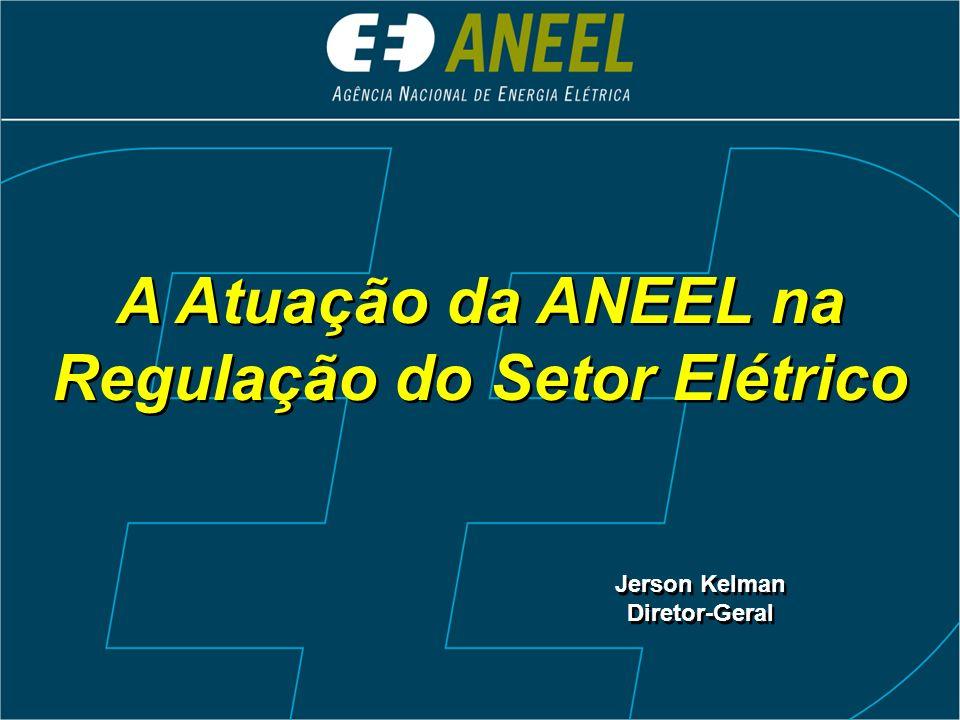 A Atuação da ANEEL na Regulação do Setor Elétrico