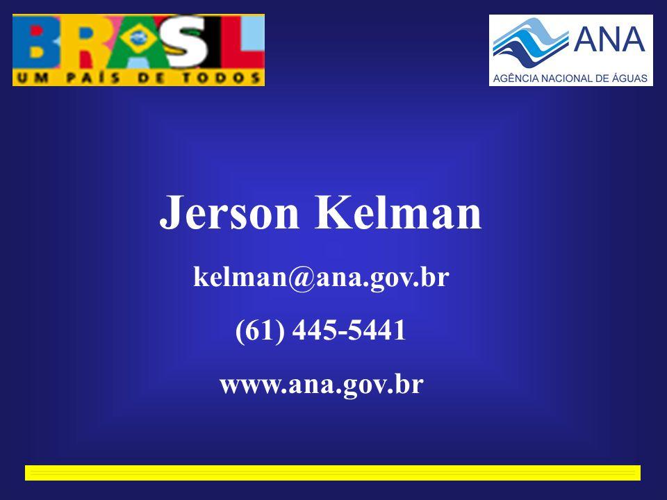 Jerson Kelman kelman@ana.gov.br (61) 445-5441 www.ana.gov.br