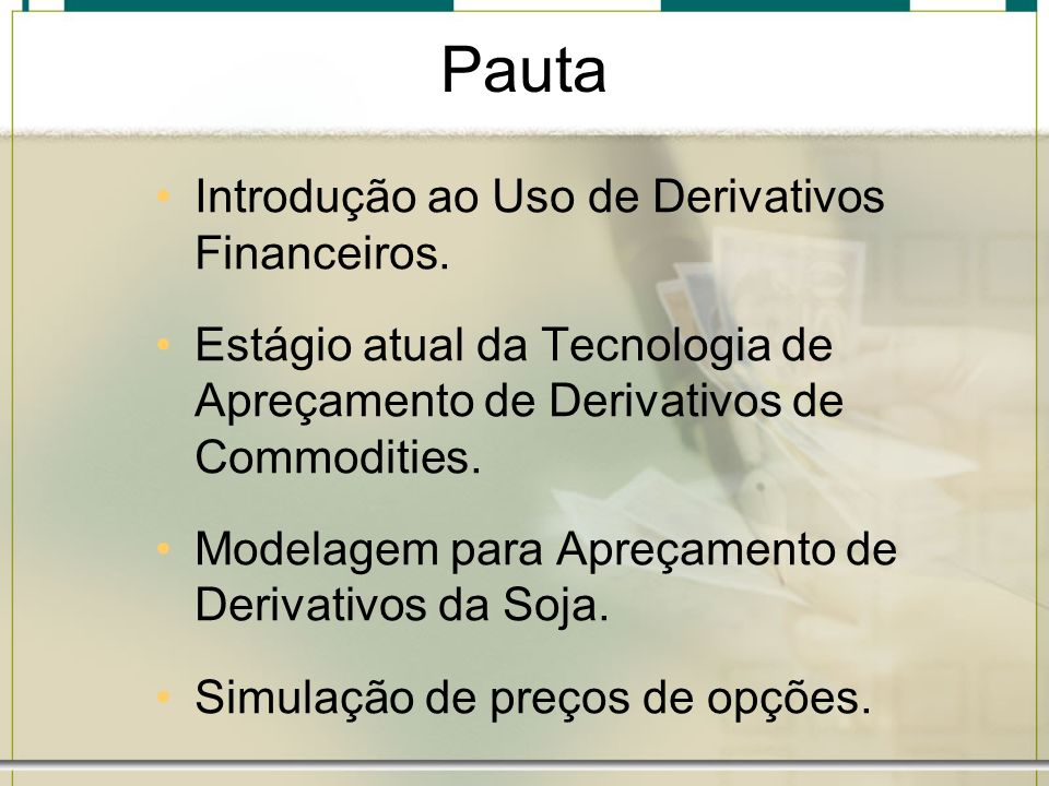 Pauta Introdução ao Uso de Derivativos Financeiros.