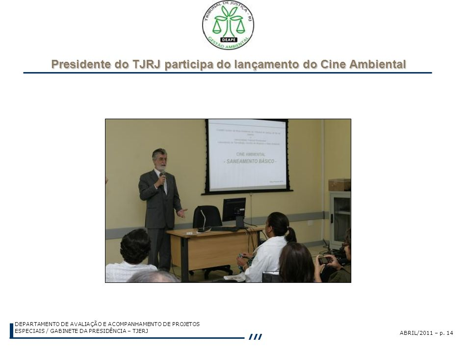 Presidente do TJRJ participa do lançamento do Cine Ambiental