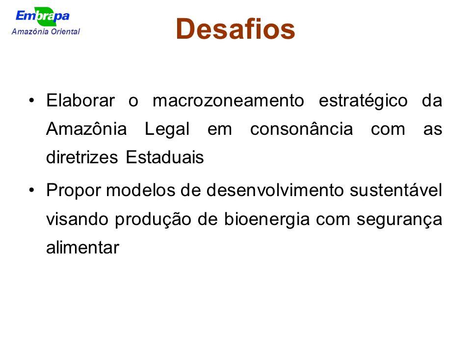 Desafios Amazônia Oriental. Elaborar o macrozoneamento estratégico da Amazônia Legal em consonância com as diretrizes Estaduais.