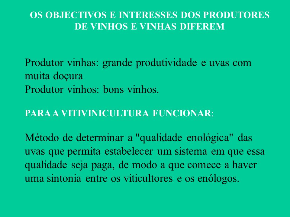 OS OBJECTIVOS E INTERESSES DOS PRODUTORES DE VINHOS E VINHAS DIFEREM