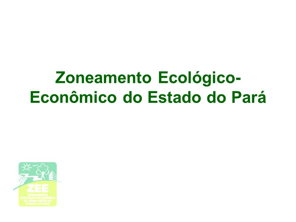 Zoneamento Ecológico-Econômico do Estado do Pará