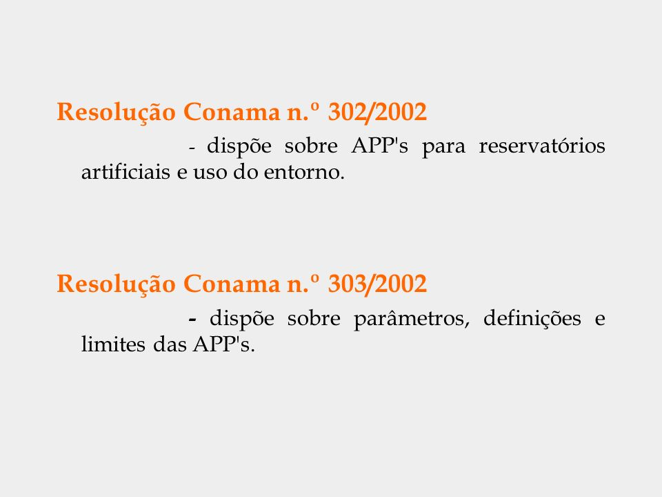 Resolução Conama n.º 302/2002 Resolução Conama n.º 303/2002
