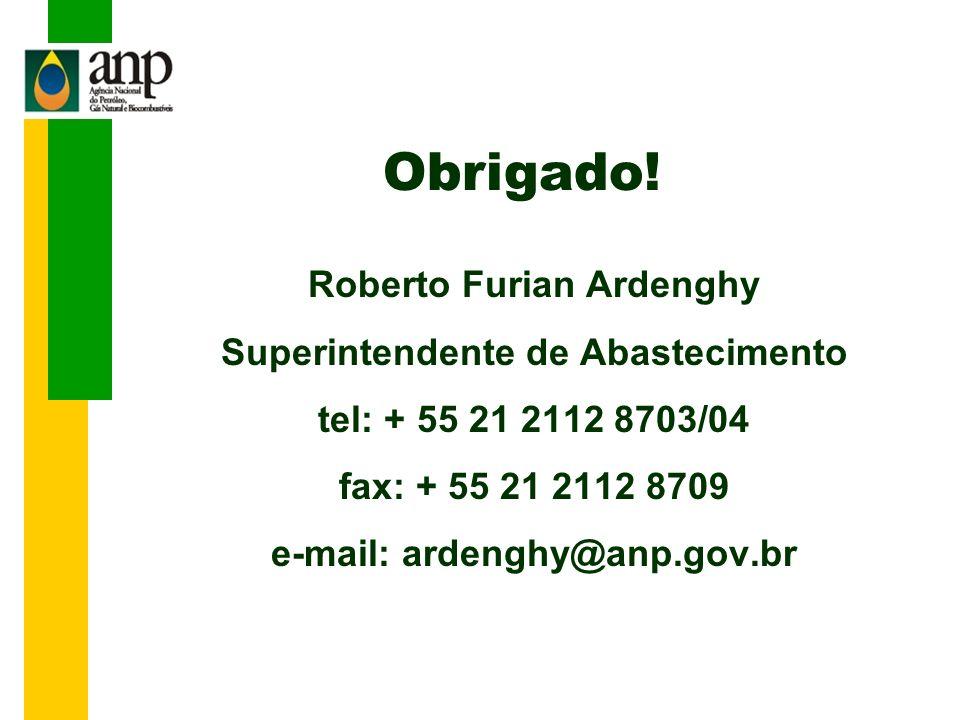 Obrigado! Roberto Furian Ardenghy Superintendente de Abastecimento
