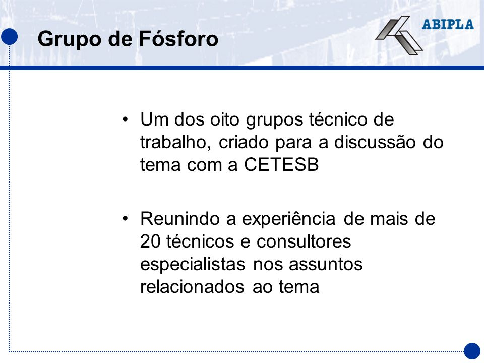 Grupo de Fósforo Um dos oito grupos técnico de trabalho, criado para a discussão do tema com a CETESB.