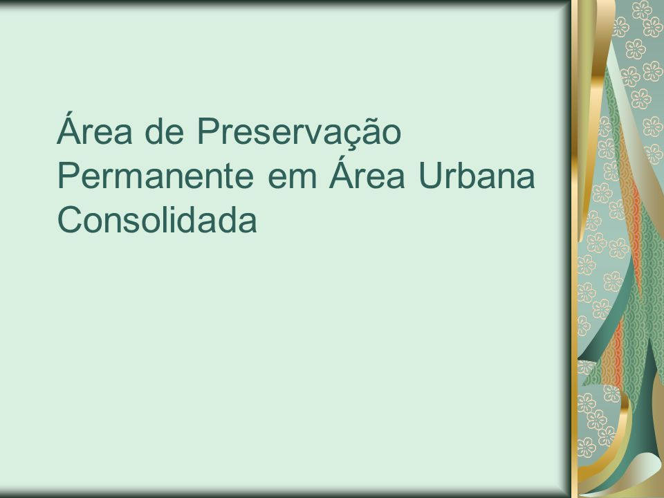 Área de Preservação Permanente em Área Urbana Consolidada