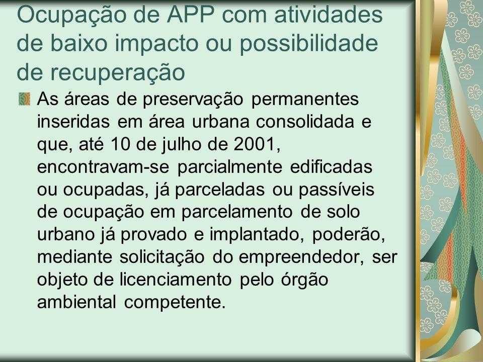 Ocupação de APP com atividades de baixo impacto ou possibilidade de recuperação