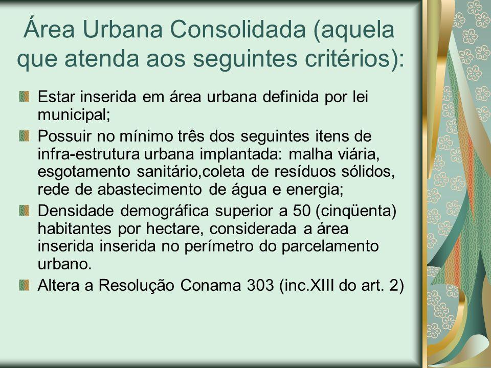 Área Urbana Consolidada (aquela que atenda aos seguintes critérios):