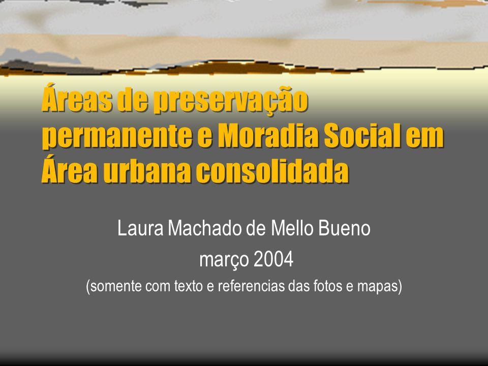 Áreas de preservação permanente e Moradia Social em Área urbana consolidada