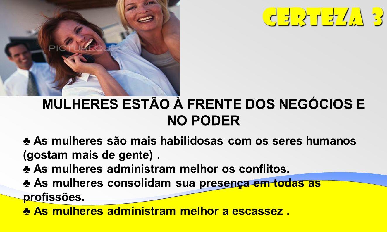 MULHERES ESTÃO À FRENTE DOS NEGÓCIOS E NO PODER