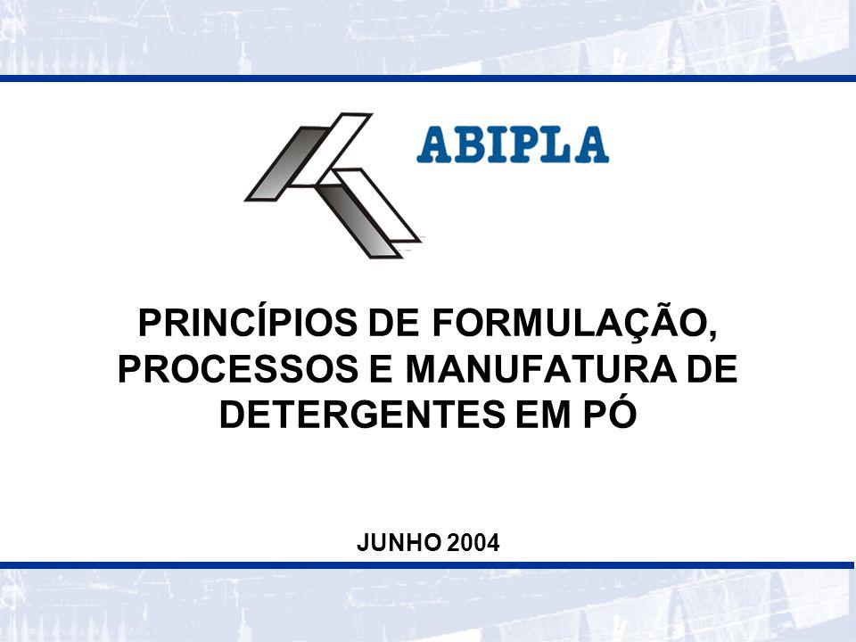 PRINCÍPIOS DE FORMULAÇÃO, PROCESSOS E MANUFATURA DE DETERGENTES EM PÓ JUNHO 2004