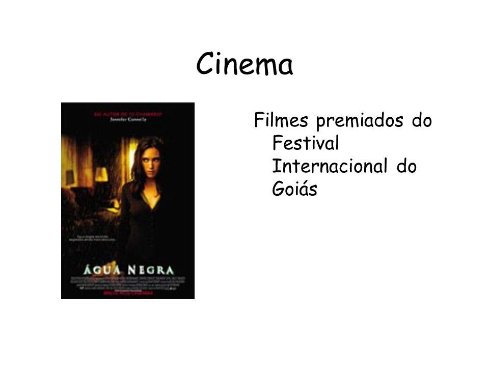 Cinema Filmes premiados do Festival Internacional do Goiás