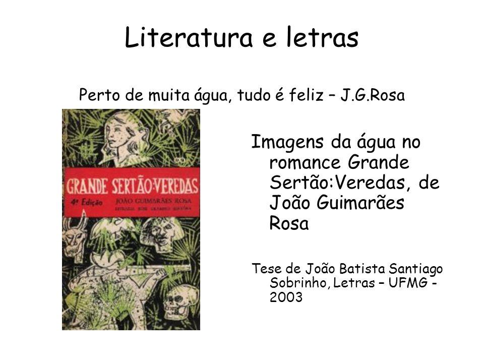Literatura e letras Perto de muita água, tudo é feliz – J.G.Rosa