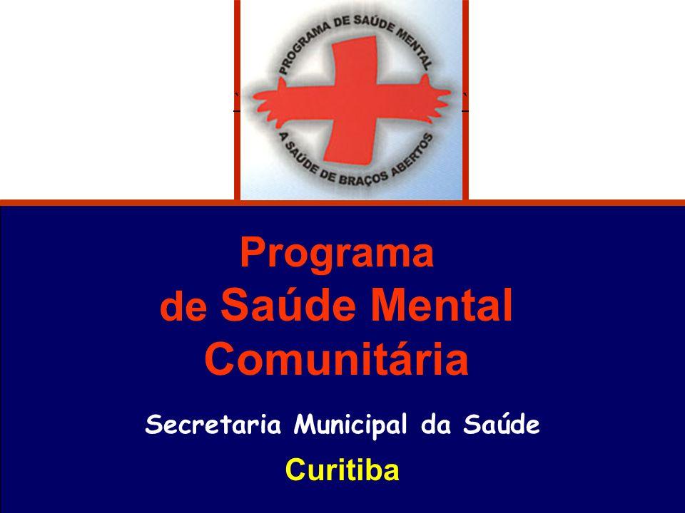 Programa de Saúde Mental Comunitária Secretaria Municipal da Saúde