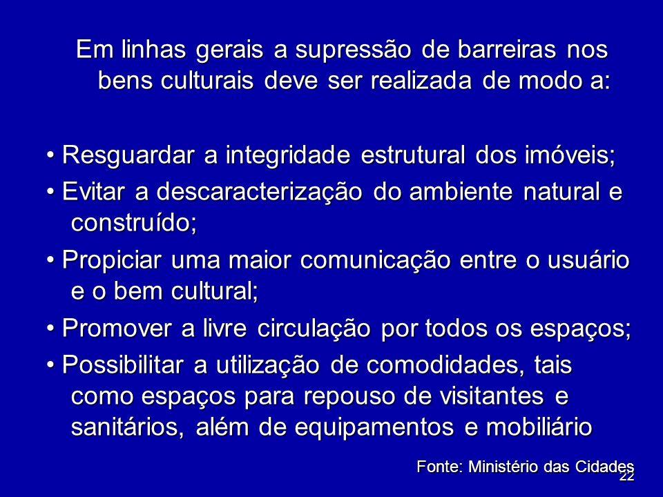 Em linhas gerais a supressão de barreiras nos bens culturais deve ser realizada de modo a: