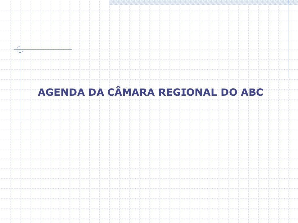 AGENDA DA CÂMARA REGIONAL DO ABC