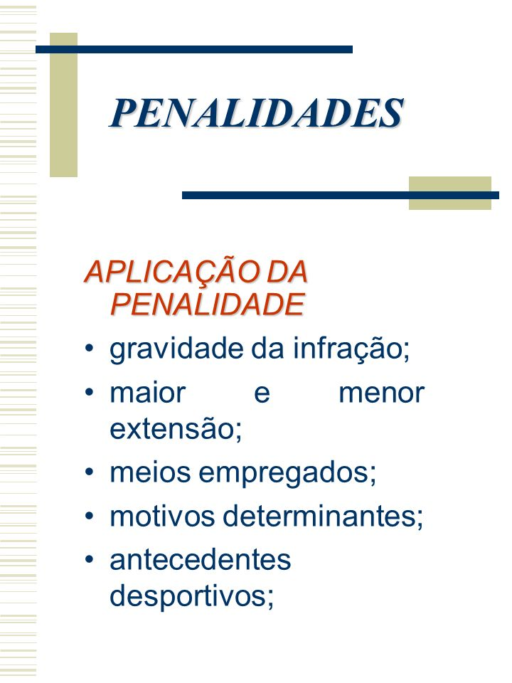 PENALIDADES APLICAÇÃO DA PENALIDADE gravidade da infração;