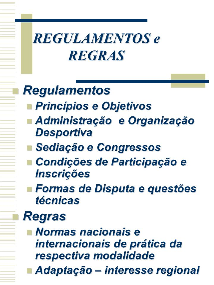 REGULAMENTOS e REGRAS Regulamentos Regras Princípios e Objetivos