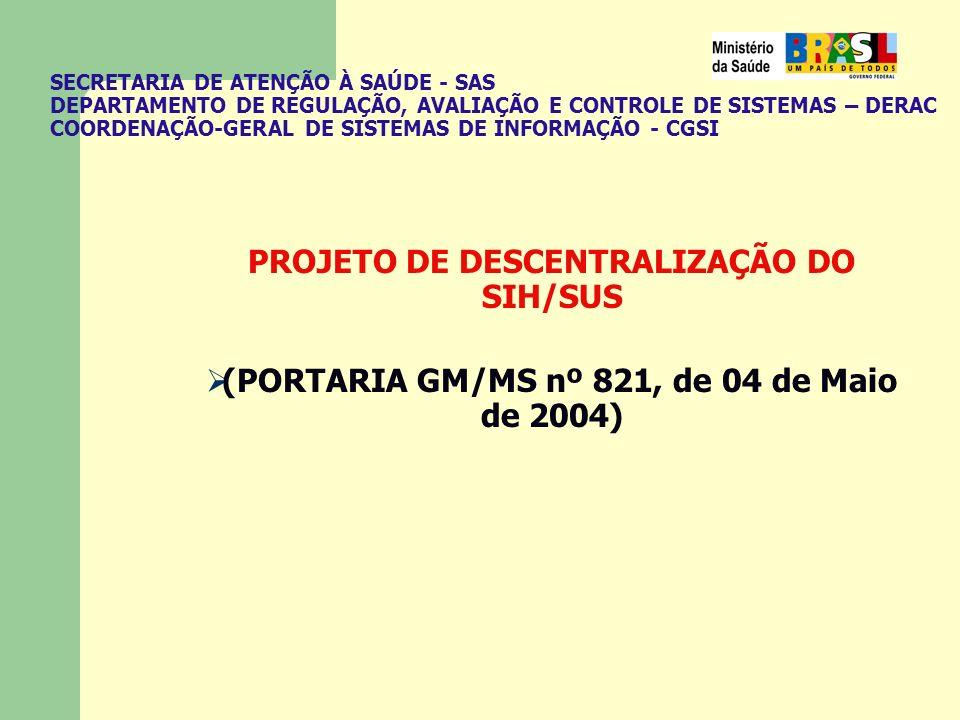 PROJETO DE DESCENTRALIZAÇÃO DO SIH/SUS