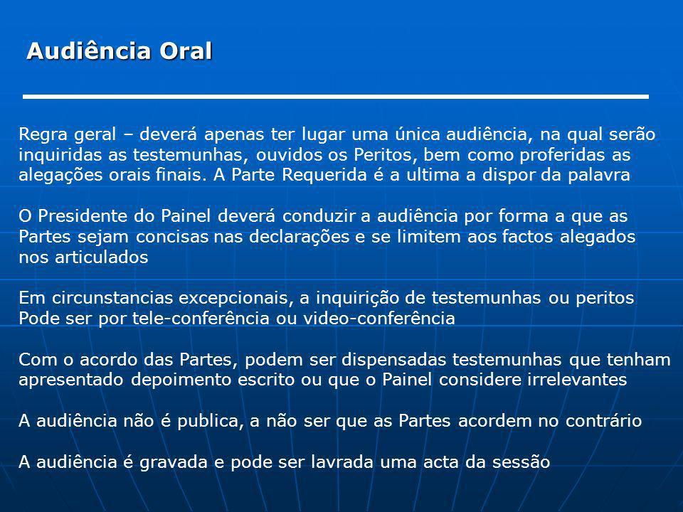 Audiência Oral Regra geral – deverá apenas ter lugar uma única audiência, na qual serão.