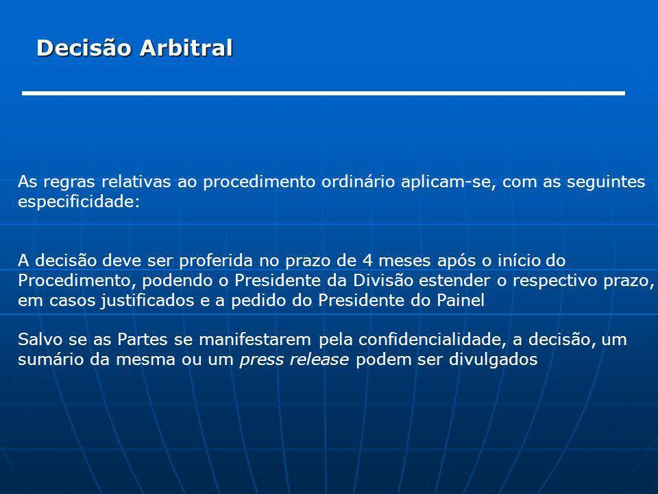 Decisão Arbitral As regras relativas ao procedimento ordinário aplicam-se, com as seguintes. especificidade: