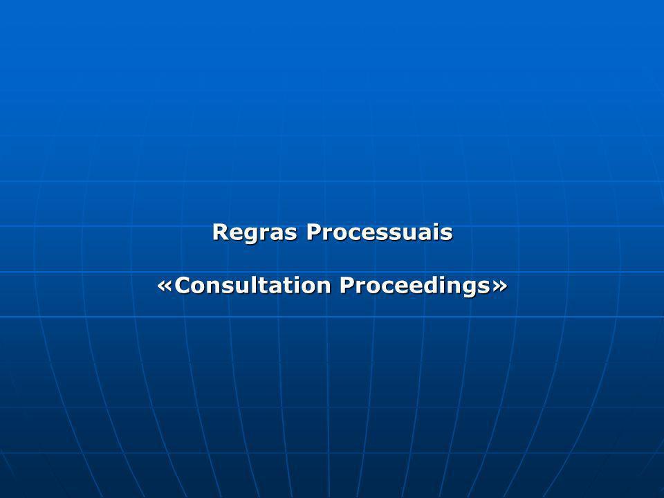 Regras Processuais «Consultation Proceedings»