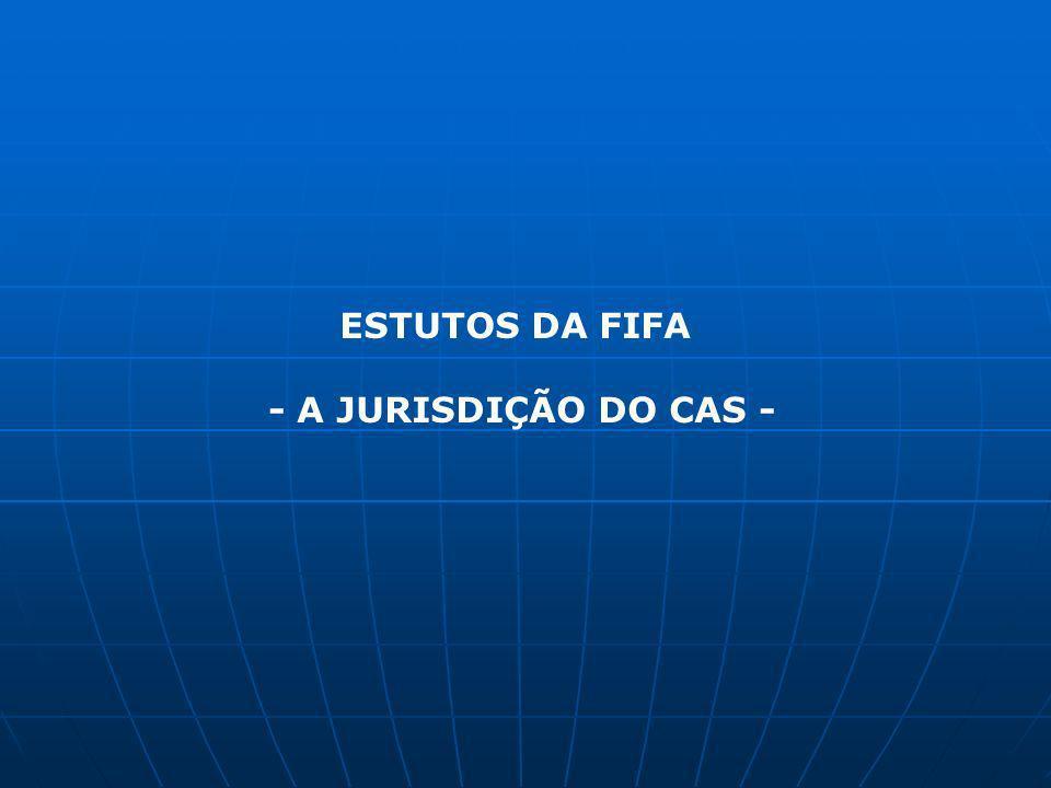 ESTUTOS DA FIFA - A JURISDIÇÃO DO CAS -