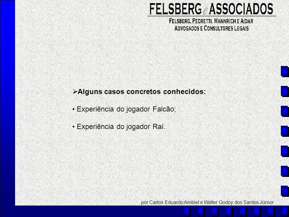 Alguns casos concretos conhecidos: Experiência do jogador Falcão;
