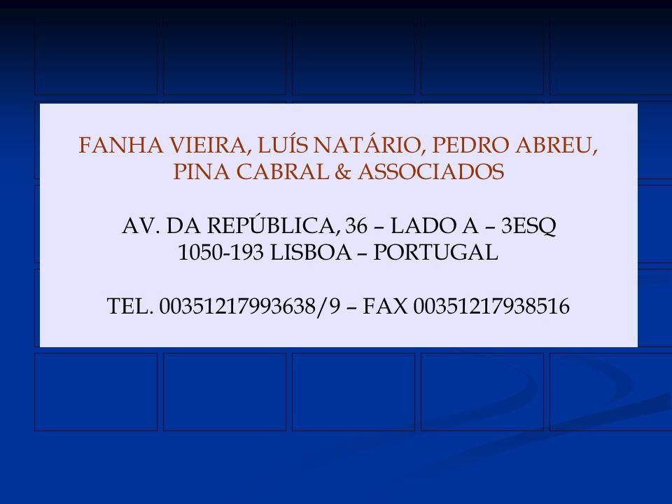 FANHA VIEIRA, LUÍS NATÁRIO, PEDRO ABREU, PINA CABRAL & ASSOCIADOS