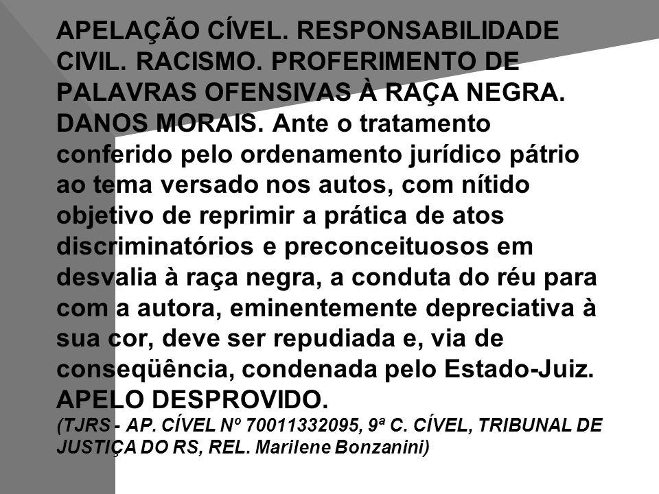 APELAÇÃO CÍVEL. RESPONSABILIDADE CIVIL. RACISMO