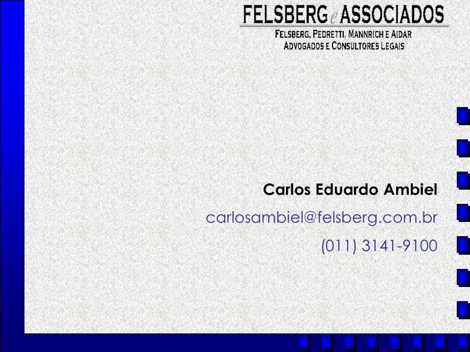 Carlos Eduardo Ambiel carlosambiel@felsberg.com.br (011) 3141-9100