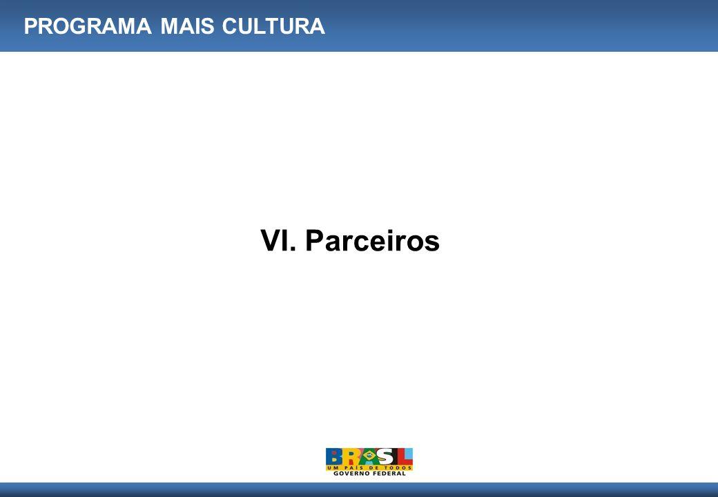 PROGRAMA MAIS CULTURA VI. Parceiros