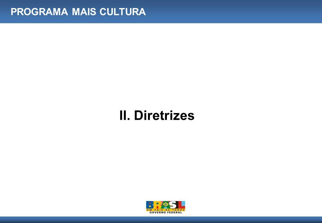 PROGRAMA MAIS CULTURA II. Diretrizes