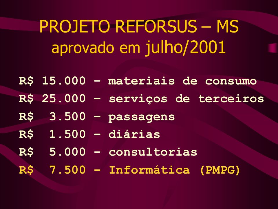 PROJETO REFORSUS – MS aprovado em julho/2001