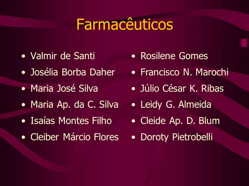 Farmacêuticos Valmir de Santi Josélia Borba Daher Maria José Silva