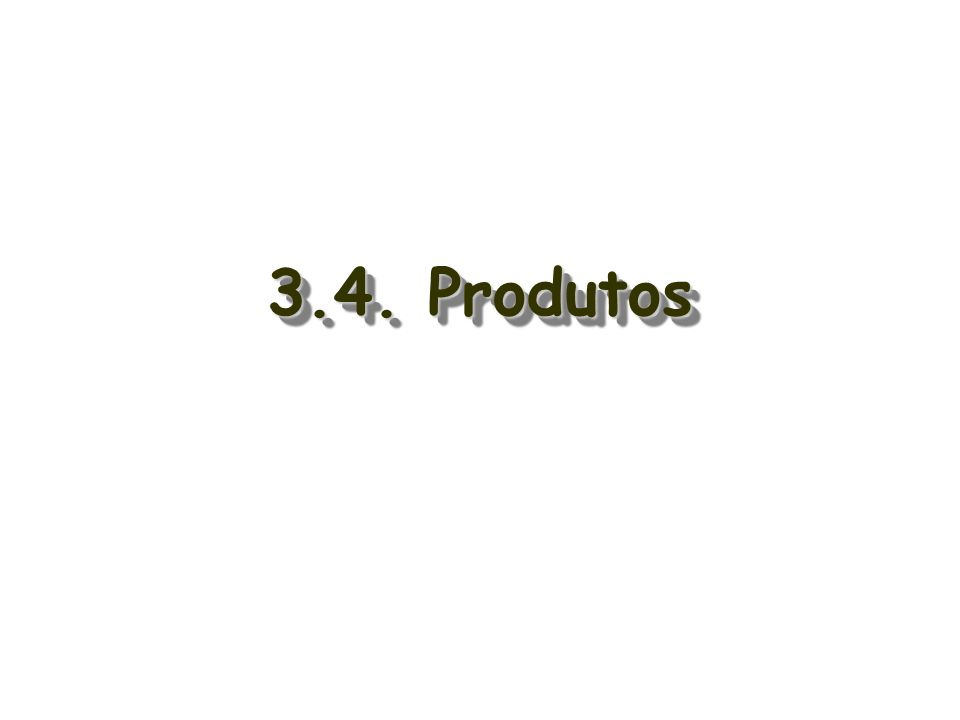 3.4. Produtos