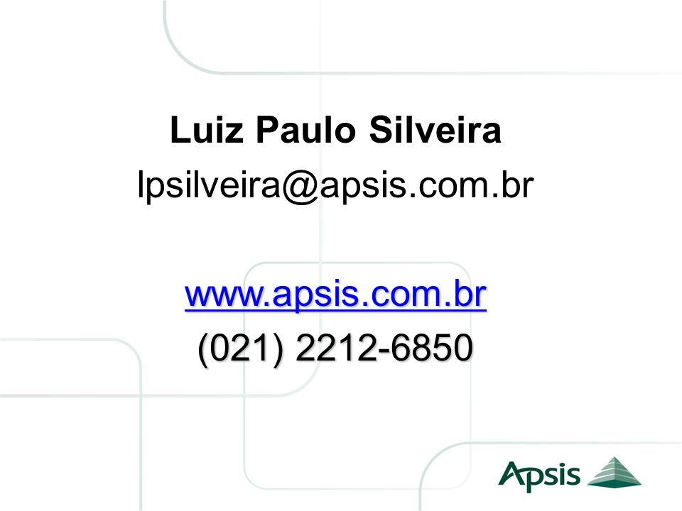 Luiz Paulo Silveira lpsilveira@apsis.com.br www.apsis.com.br (021) 2212-6850