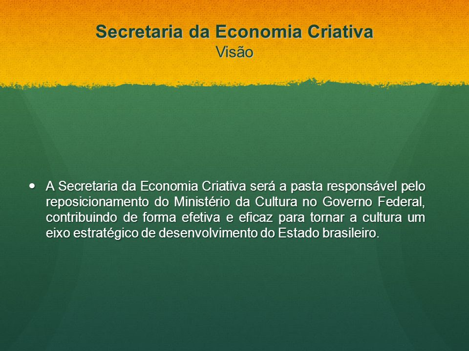 Secretaria da Economia Criativa Visão