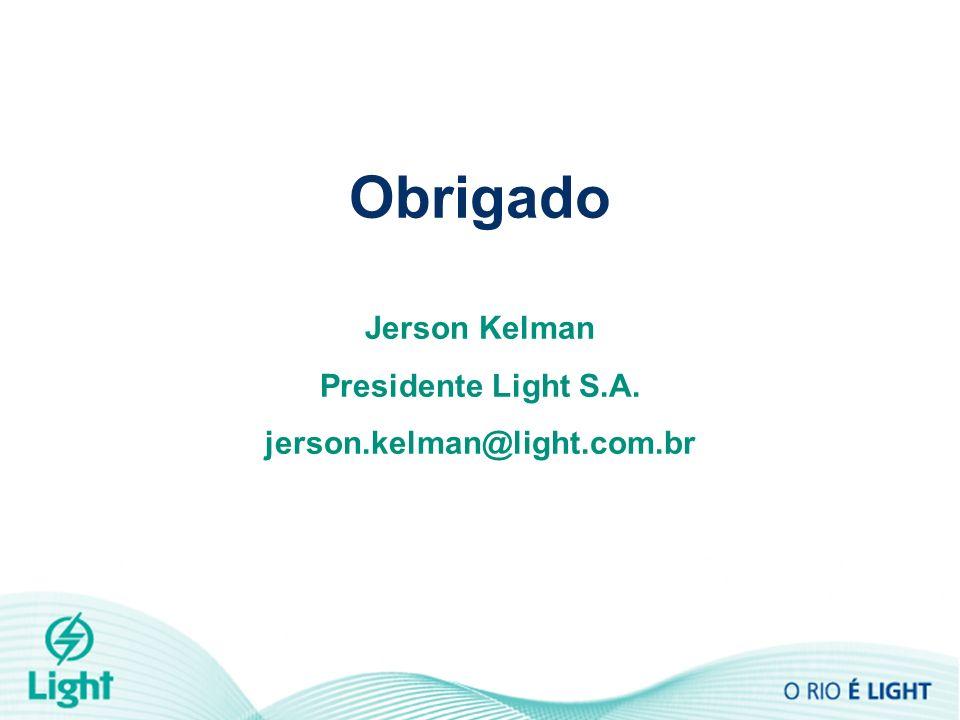 Obrigado Jerson Kelman Presidente Light S.A.