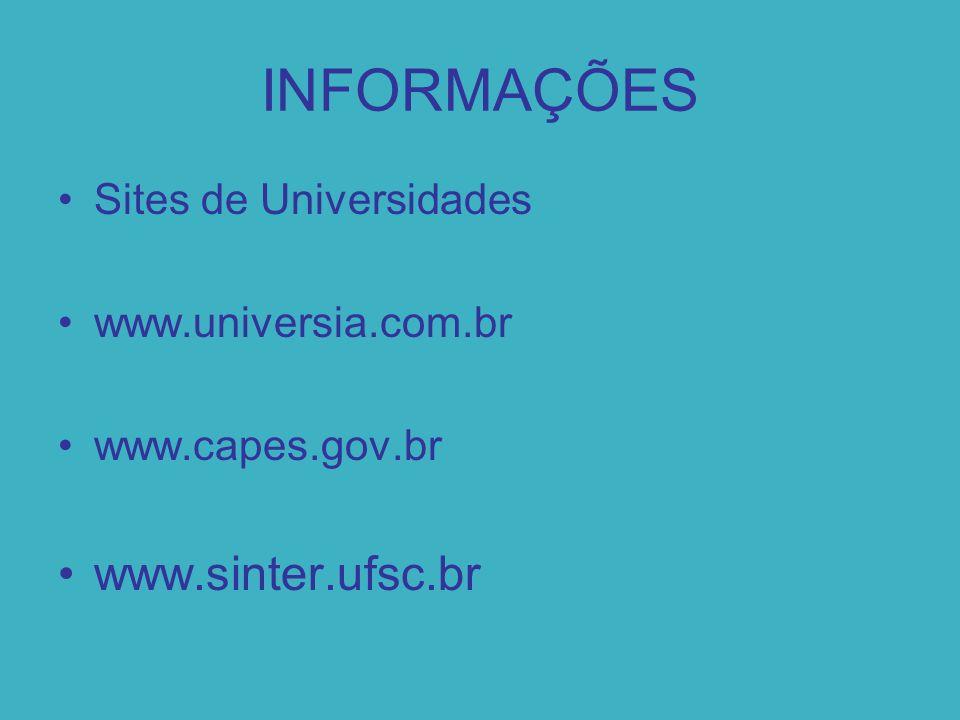 INFORMAÇÕES www.sinter.ufsc.br Sites de Universidades