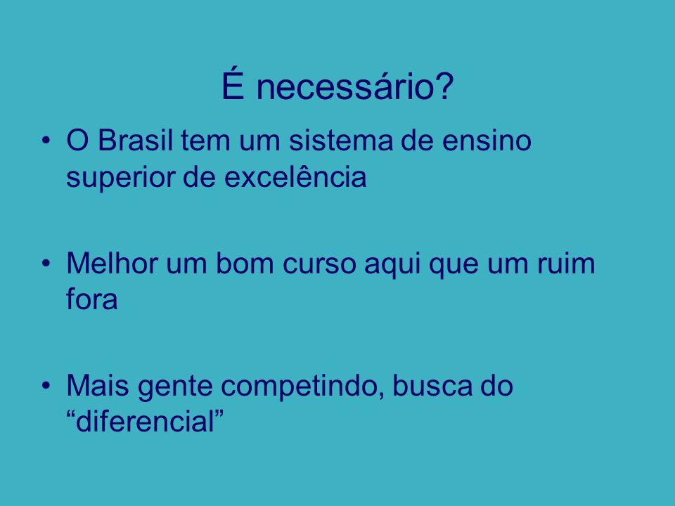 É necessário O Brasil tem um sistema de ensino superior de excelência