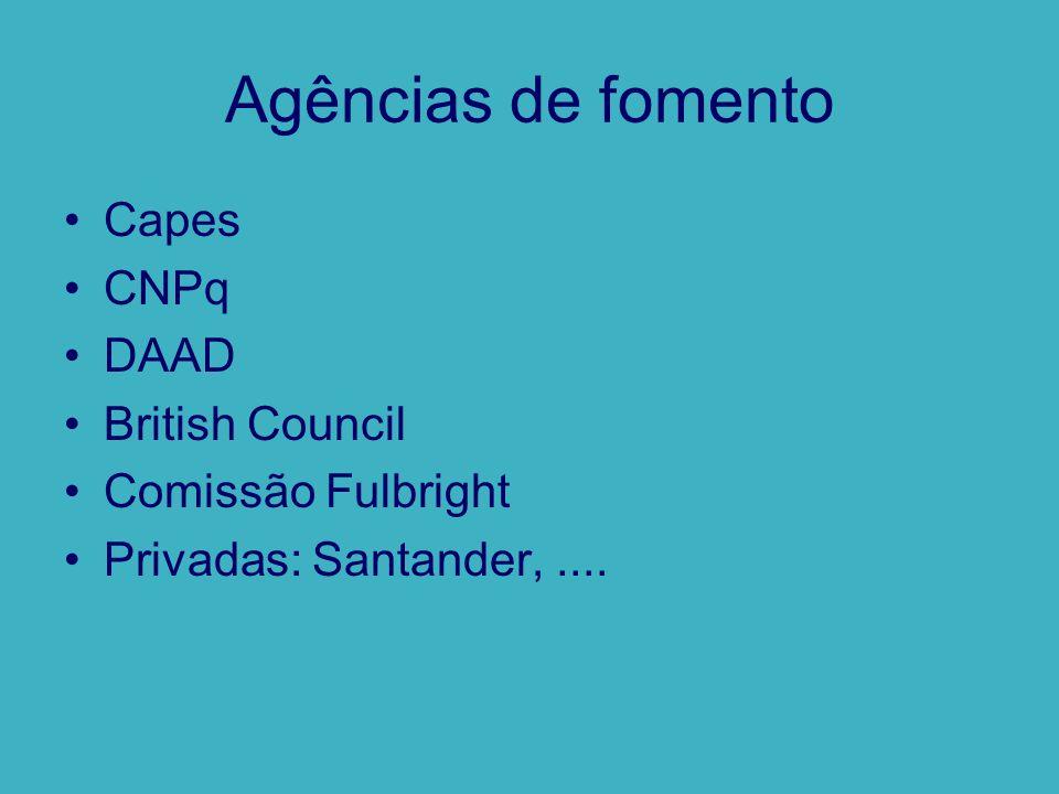 Agências de fomento Capes CNPq DAAD British Council Comissão Fulbright