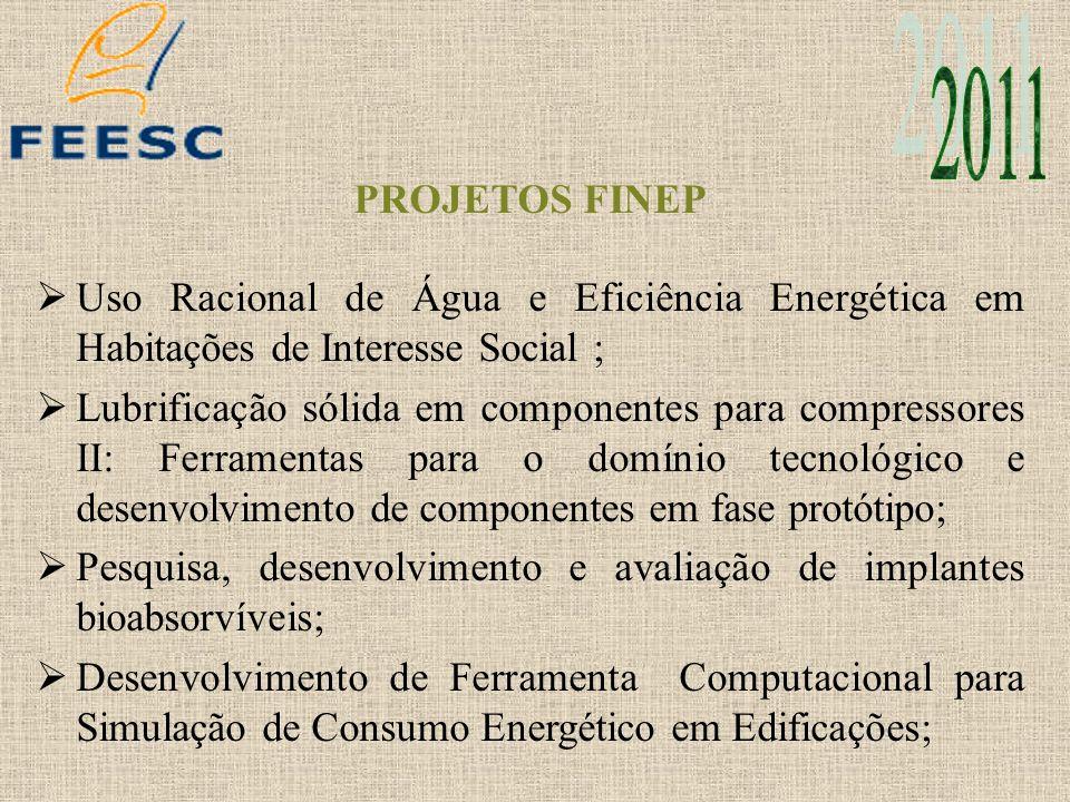 2011 PROJETOS FINEP. Uso Racional de Água e Eficiência Energética em Habitações de Interesse Social ;